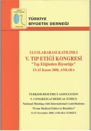 """""""V. Tıp Etiği Kongresi Bildiri Özet Kitabı"""" Ankara, 2008"""