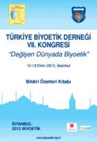 """""""Türkiye Biyoetik Derneği VII. Kongresi Bildiri Kitabı"""" TBD Yayın No. XVII, İstanbul, Ekim 2012"""