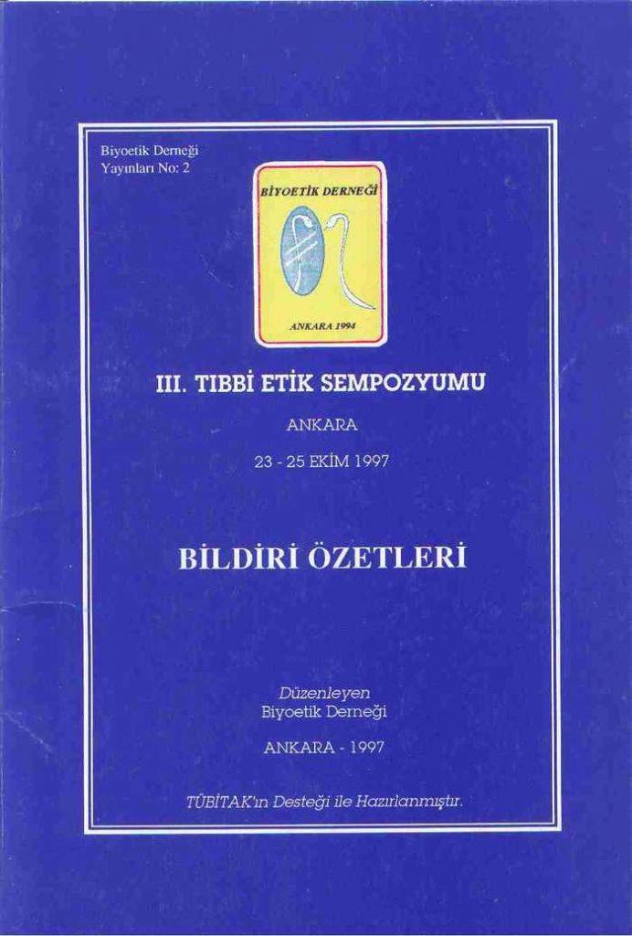 """""""Bildiri Özetleri, III. Tıbbi Etik Sempozyumu"""" Ankara 1997"""