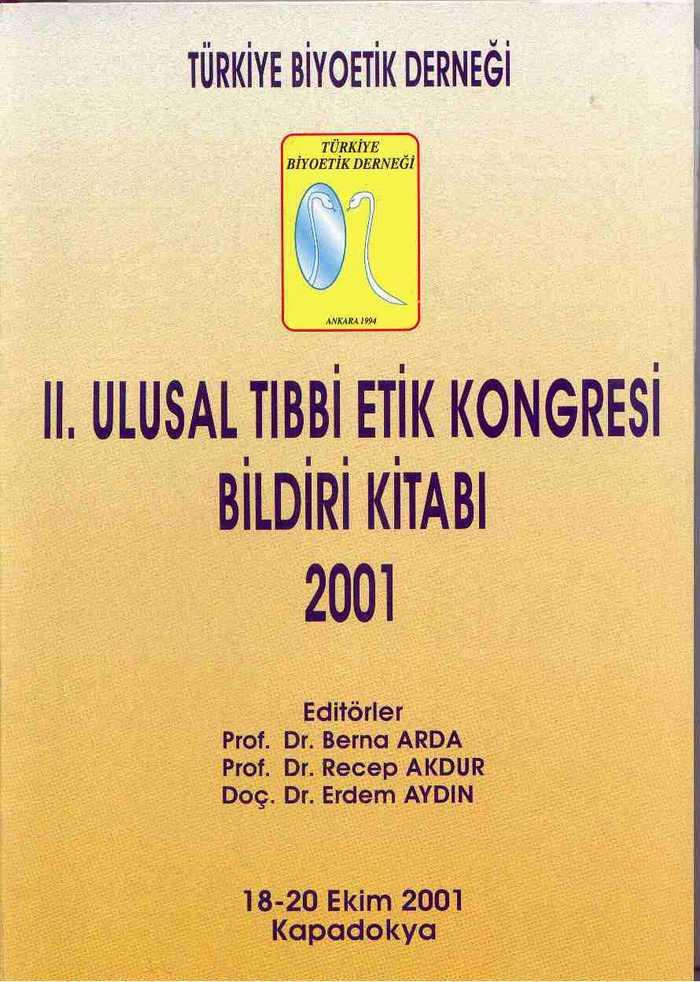 """""""II. Ulusal Tıbbi Etik Kongresi Bildiri Kitabı"""" Ankara 2001"""