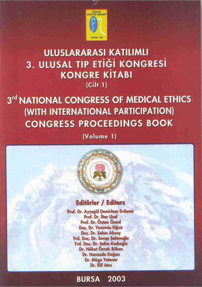 """""""Kongre Kitabı , III. Ulusal Tıp Etiği Kongresi (Uluslararası Katılımlı)"""" Bursa 2003  (2 Cilt)"""