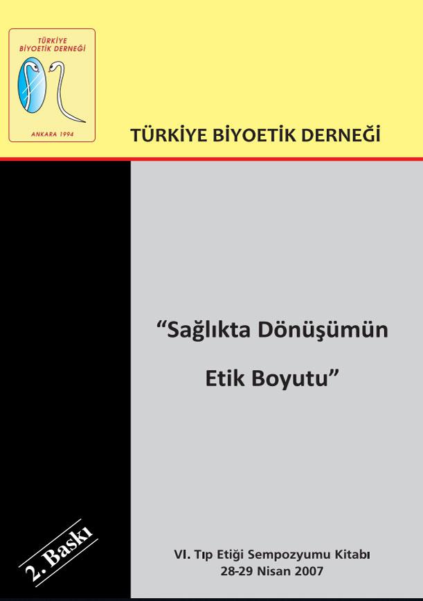 """""""Sağlıkta Dönüşümün Etik Boyutu"""" 2. Baskı Ankara 2011"""