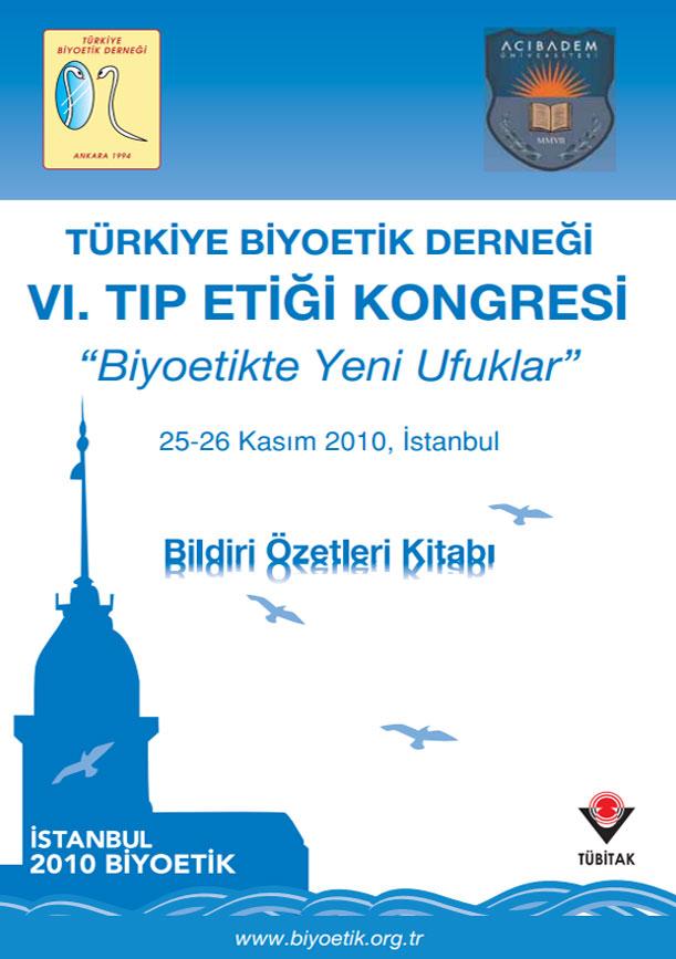 """""""VI. Tıp Etiği Kongresi Bildiri Özet Kitabı"""" İstanbul 2010"""